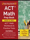 ACT Math Prep Book 2020 and 2021: ACT Math Workbook and Practice Tests [2nd Edition]