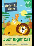 Just Right Cat (Animal Time: Time to Read, Level 1)
