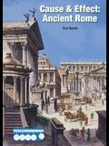Cause & Effect: Ancient Rome