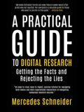 A Practical Guide to Digital Research: Getting the Facts and Rejecting the Lies