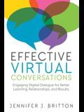 Effective Virtual Conversations: Engaging Digital Dialogue for Better Learning, Relationships and Results