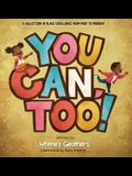 You Can, Too!