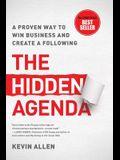 Hidden Agenda: A Proven Way to Win Business & Create a Following