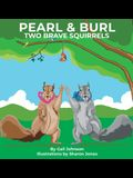 Pearl & Burl: Two Brave Squirrels