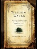 Wisdomwalks: 40 Life Principles for a Significant and Meaningful Journey