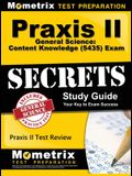 Praxis II General Science: Content Knowledge (5435) Exam Secrets: Praxis II Test Review for the Praxis II: Subject Assessments