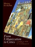 From Urbanization to Cities: Toward a New Politics of Citizenship (Cassell Global Issues Series)