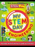 My Stem Day: Engineering: Packed with Fun Facts and Activities!
