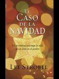El Caso de la Navidad: Un Periodista Investiga la Vida de un Nino en el Pesebre = The Case for Christmas