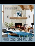 The New Design Rules: How to Decorate and Renovate, from Start to Finish