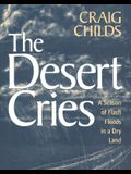 The Desert Cries: A Season of Flash Floods in a Dry Land