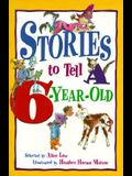 Stories to Tell a 6-Year Old