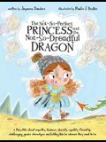 The Not-So-Perfect Princess and the Not-So-Dreadful Dragon: a fairy tale about empathy, kindness, diversity, equality, friendship & challenging gender