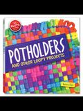 Potholders: And Other Loopy Projects [With Cotton/Nylon Loops, Loom, Needle, Hook, Yarn]