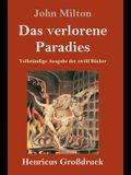 Das verlorene Paradies (Großdruck): Vollständige Ausgabe der zwölf Bücher