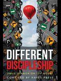 Different Discipleship: Jesus' Sermon On The Mount
