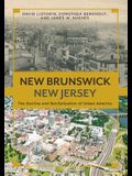New Brunswick, New Jersey: The Decline and Revitalization of Urban America