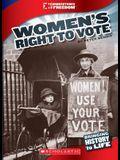 Women's Right to Vote (Cornerstones of Freedom: Third Series)