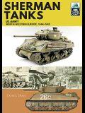 Sherman Tanks: US Army, North-Western Europe, 1944-1945