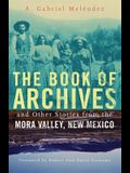 The Book of Archives and Other Stories from the Mora Valley, New Mexico, Volume 18