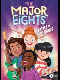 The Major Eights 1: Battle of the Bands