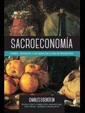 Sacroeconomía: Dinero, Obsequio Y Sociedad En La Era de Transición