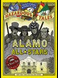 Alamo All-Stars (Nathan Hale's Hazardous Tales #6), Volume 6: A Texas Tale
