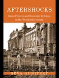 Aftershocks: Great Powers and Domestic Reforms in the Twentieth Century