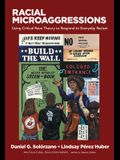 Racial Microaggressions: Using Critical Race Theory to Respond to Everyday Racism