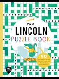 The Lincoln Puzzle Book: 90 Word Searches, Jumbles, Crossword Puzzles, and More All about Lincoln, Nebraska!