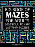 Big Book of Mazes for Adults: 180 Medium to Hard Labyrinth Puzzles Paperback