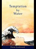 Temptation by Water