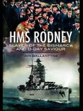HMS Rodney: Slayer of the Bismarck and D-Day Saviour