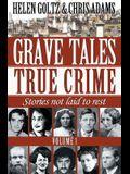 Grave Tales: True Crime Vol.1