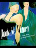 Quotable Women: A Collection Of Shared Thoughts (Miniature Editions)