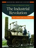The Industrial Revolution: Key Themes and Documents