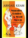 Murder Under A Wolf Moon: A 1930s Mona Moon Historical Cozy Mystery