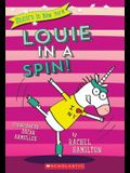 Louie in a Spin! (Unicorn in New York #3), Volume 3