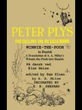 Peter Plys Winnie-the-Pooh in Danish: A Translation of A. A. Milne's Winnie-the-Pooh into Danish