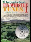 110 Ireland's Best Tin Whistle Tunes - Volume 1: With Guitar Chords [With 2 CDs]