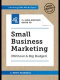 The Non-Obvious Guide to Small Business Marketing (Without a Big Budget)
