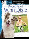 Because of Winn-Dixie: An Instructional Guide for Literature: An Instructional Guide for Literature