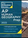 Princeton Review AP Human Geography Prep, 2022: Practice Tests + Complete Content Review + Strategies & Techniques