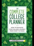 The Complete College Planner: How to Navigate Your Journey to College from Start to Finish