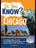 Do You Know Chicago?: A Challenging Little Quiz about the Amazing People, Great Places, and Illustrious History of the Second City
