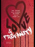 Love & Profanity Special Edition: A Collection of True, Tortured, Wild, Hilarious, Concise, and Intense Tales of Teenage Life