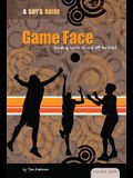 Game Face: Handling Sports on and Off the Field: Handling Sports on and Off the Field