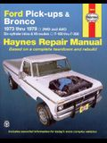 Ford Pickups, F-100, F-150, F-250, F-350 & Bronco 1973 Thru 1979 Haynes Repair Manual: 2wd and 4wd, Six-Cylinder Inline and V8 Models, F-100 Thru F-35