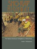 Sho-Rap Highway: The Native American Firefighters of Wind River