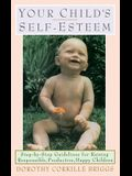 Your Child's Self-Esteem: Step-By-Step Guidelines for Raising Responsible, Productive, Happy Children